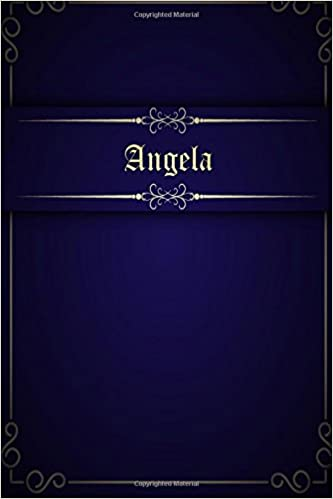 Angela 110 Pages 6x9 Inches Blue Classic Design Journal With Lettering Name Composition Notebook Book 9781718936546