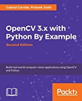 OpenCV 3.x with Python By Example, 2nd Edition Front Cover