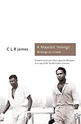 A Majestic Innings: Writings on Cricket (Sports Classics)