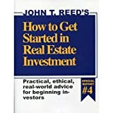 How to Get Started in Real Estate Investment, Reed, John T., 0939224445