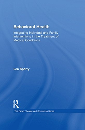 Behavioral Health: Integrating Individual and Family Interventions in the Treatment of Medical Conditions (Routledge Series on Family Therapy and Counseling)