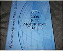 2006 Ford F-53 F53 Motorhome Chassis Service Repair Shop Manual W Wiring  Diagram: Ford: Amazon.com: Books | Ford F53 Motorhome Wiring |  | Amazon.com