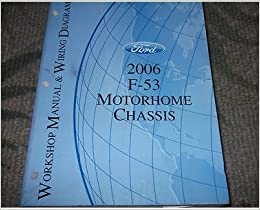 2006 ford f-53 f53 motorhome chassis service repair shop manual w wiring  diagram: ford: amazon com: books