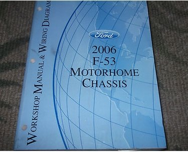 ford f f motorhome chassis service repair shop manual w 2006 ford f 53 f53 motorhome chassis service repair shop manual w wiring diagram ford com books