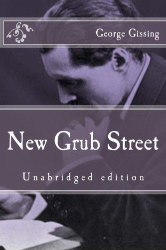 New Grub Street: Unabridged edition (Immortal Classics) pdf