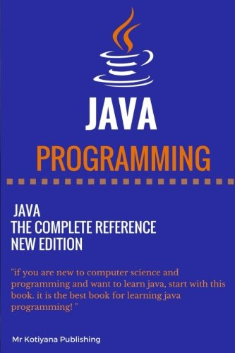Java the Complete Reference by CreateSpace Independent Publishing Platform