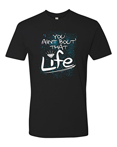 Panoware Men's You Ain't Bout That Life T-Shirt, Black, Large
