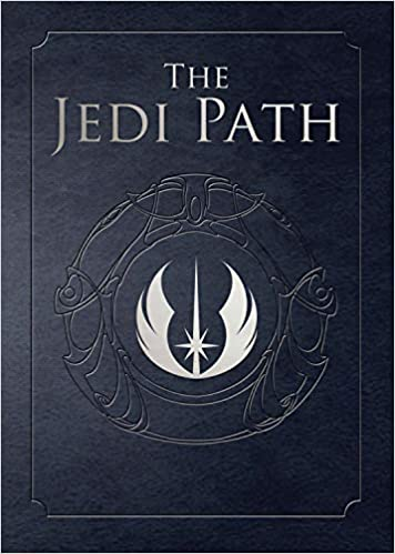 The Jedi Path: A Manual for Students of the Force [Vault