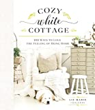 top Cozy%20White%20Cottage%3A%20100%20Ways%20to