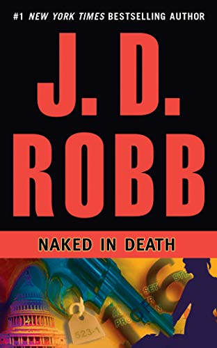 Naked in Death (In Death Series) (The Best Mistake Nora Roberts)