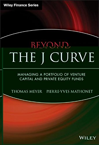 Beyond The J Curve  Managing A Portfolio Of Venture Capital And Private Equity Funds