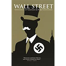 Wall Street et l'ascension de Hitler (French Edition)