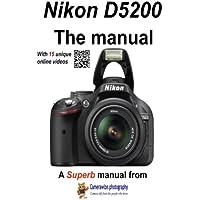 Nikon D5200 Manual: With unique online videos