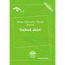 "What Pervert's Think About ""Oxford shirt"""