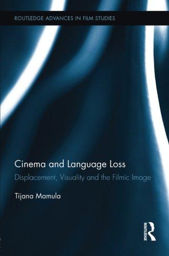 Cinema and Language Loss (Routledge Advances in Film Studies)