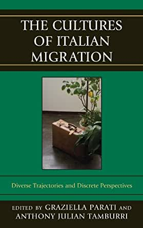 The Cultures of Italian Migration: Diverse Trajectories