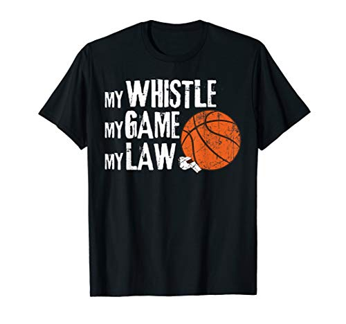 Funny Basketball Referee Quotes T-Shirt | Ref Shirt Gift