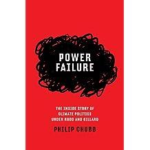 Power Failure: The Inside Story of Climate Politics Under Rudd and Gillard