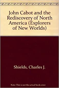 Book John Cabot and the Rediscovery of North America (Explorers of New Worlds)