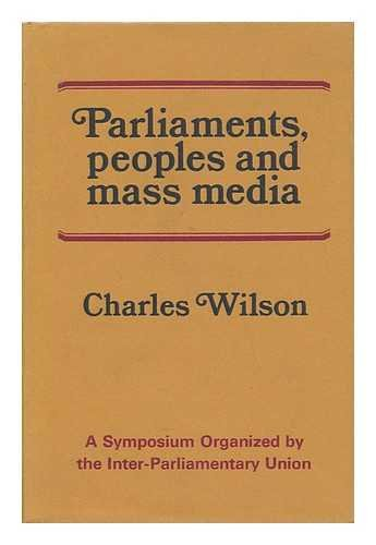 Parliaments, peoples and mass media: A report on the Geneva symposium organized by the Inter-Parliamentary Union in December 1968,