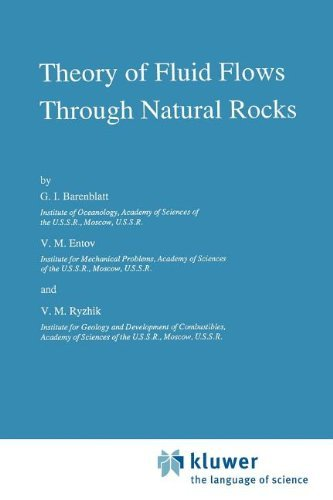 Theory of Fluid Flows Through Natural Rocks (Theory and Applications of Transport in Porous Media) by G.I. Barenblatt (7-Dec-2010) Paperback