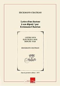 Lettre d'un électeur à son député par Erckmann-Chatrian