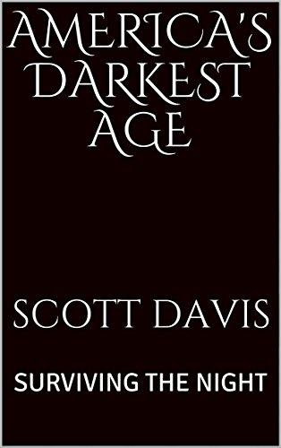 AMERICA'S DARKEST AGE: SURVIVING THE NIGHT
