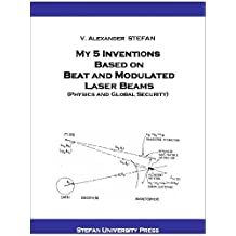 My 5 Inventions Based on Beat and Modulated Laser Beams, (Physics and Global Security).