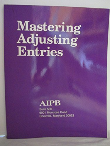 Mastering Adjusting Entries (Professional Bookkeeping Certification)