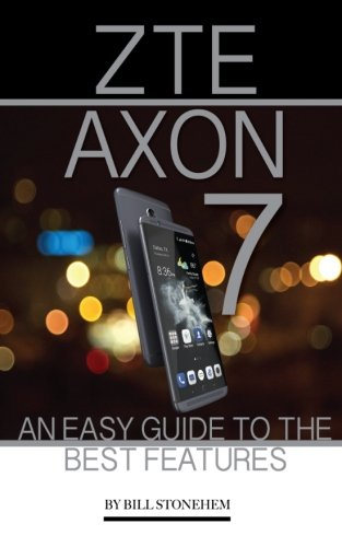 Price comparison product image ZTE AXON 7: An Easy Guide to the Best Features