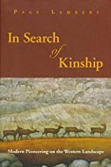 In Search of Kinship (PB): Modern Pioneering on the Western Landscape Paperback