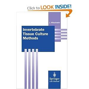 Invertebrate Tissue Culture Methods (Springer Lab Manuals) Jun Mitsuhashi