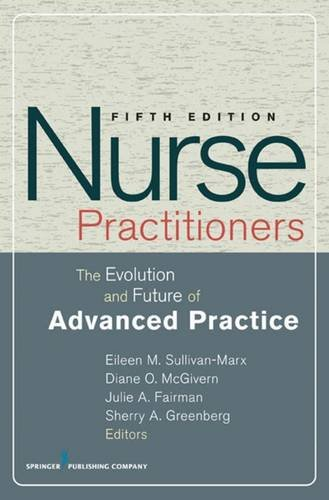 Nurse Practitioners: The Evolution and Future of Advanced Practice, Fifth Edition (SPRINGER SERIES ON ADVANCED PRACTICE NURSING) by Brand: Springer Publishing Company