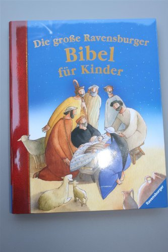 German Children's Bible / Colorful Illustrations / Die große Ravensburger Bibel für Kinder / Thomas Erne