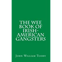 The Wee Book of Irish-American Gangsters