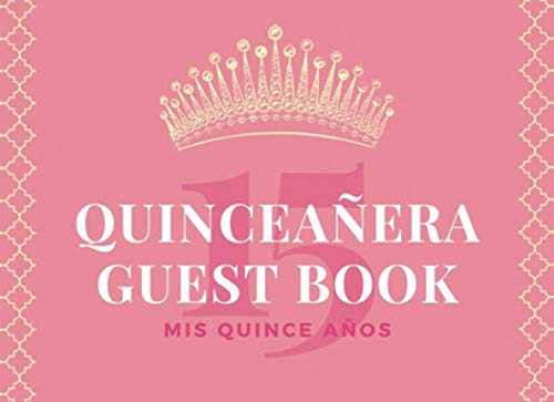 Quinceañera Guest Book 15 Mis Quince Anos: Capture Your Guests and Friends Thoughts to Write In Comments & Best Wishes, Keepsake Treasure to Preserve ...   100 pages   8.25 x 6 Size (Spanish Edition) (Best Quinceanera Dresses In The World)