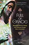 Full of Grace: Miraculous Stories of Healing and