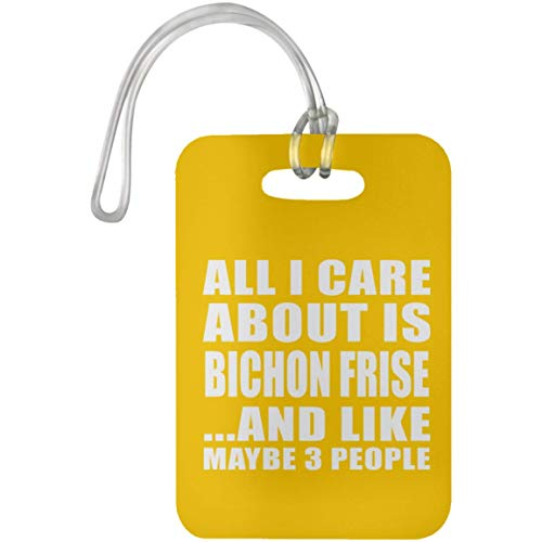 All I Care About Is Bichon Frise And Like Maybe 3 People - Luggage Tag Athletic Gold/One Size, Travel Cruise Suitcase Bag-gage Tag (Leather Luggage Frise Bichon Tag)