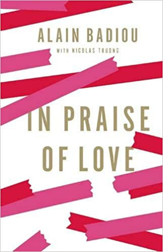 In Praise of Love: Alain Badiou, Peter Bush: 9781595588777