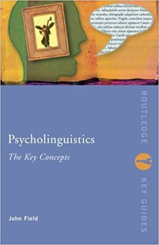 Book Psycholinguistics: The Key Concepts (Routledge Key Guides) by John Field (2004-04-10)
