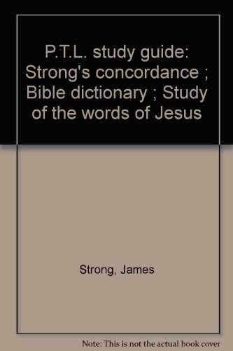 Download P T L Study Guide Strongs Concordance Bible