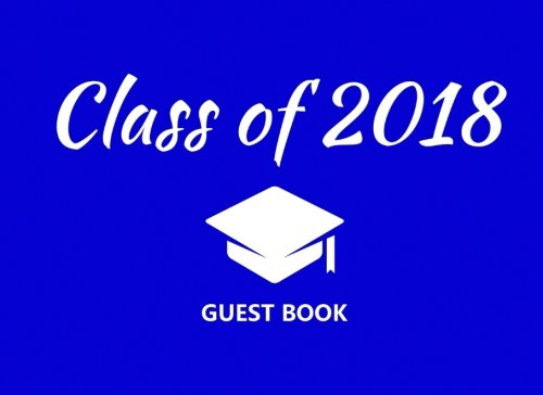 Class of 2018 Guest Book: Royal Blue And White Graduation Party Decoration Congratulations Graduate Gift (Tassel Grads)