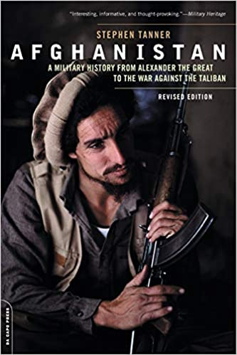 A Military History from Alexander to the Fall of the Taliban - Stephen Tanner