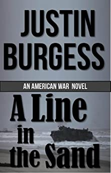 A Line in the Sand (The American War Book 1) by [Burgess, Justin]