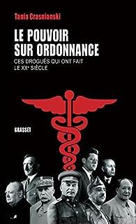 Le pouvoir sur ordonnance : ces drogués qui ont fait le XXe siècle, Crasnianski, Tania