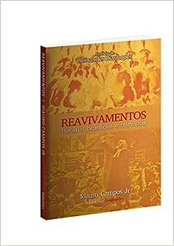 Reavivamentos. História, Benefícios e Relevâncias