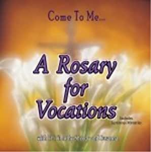 Come to Me a Rosary for Vocations