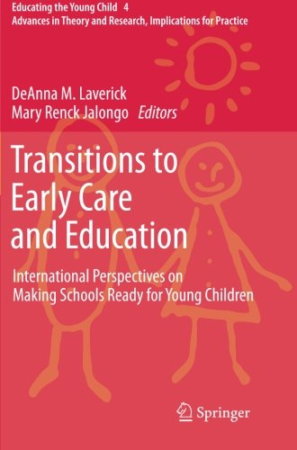 Transitions to Early Care and Education: International Perspectives on Making Schools Ready for Young Children (Educatin
