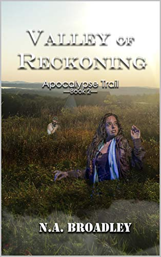 Valley of Reckoning (Apocalypse Trail Book 2) by [Broadley, N.A.]