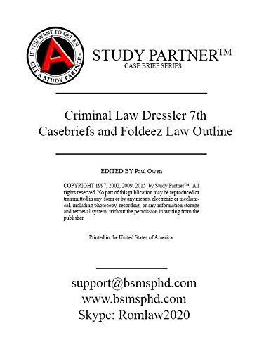 Casebriefs and Foldeez Law Outline For the book titled Cases and Materials on Criminal Law 7th Dressler ISBN-13: 9781628102055. ISBN-10: 1628102055. ISBN-13: 9781634601658